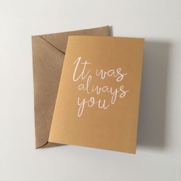 It was always you - A6 greeting card